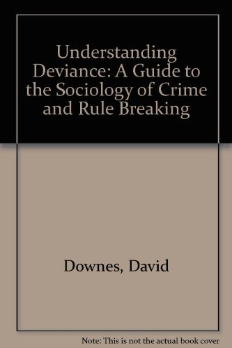9780198760863: Understanding Deviance: A Guide to the Sociology of Crime and Rule Breaking
