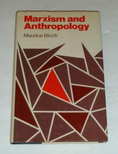 9780198760917: Marxism and Anthropology: The History of a Relationship (Marxist Introductions)