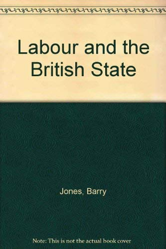 Labour and the British State (0198761872) by J. Barry Jones; Michael Keating; Barry Jones
