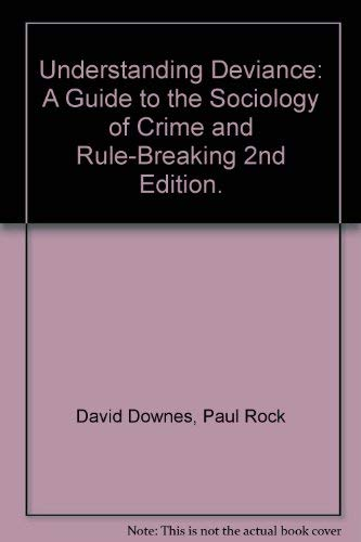 Understanding Deviance: A Guide to the Sociology of Crime and Rule-Breaking (0198762143) by Downes, David; Rock, Paul