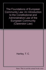 9780198763253: The Foundations of European Community Law: An Introduction to the Constitutional and Administrative Law of the European Community (Clarendon Law Series)