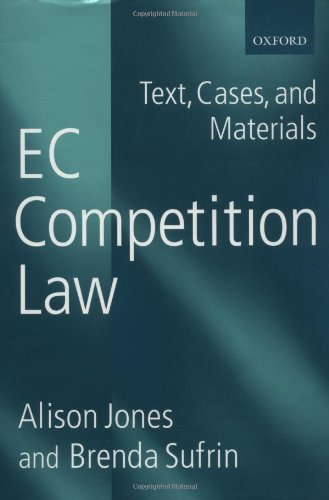 EC Competition Law: Text, Cases and Materials: Jones, Alison &