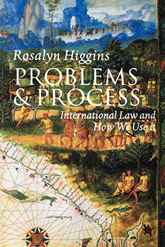 Problems and Process: International Law and How We Use It: Rosalyn Higgins