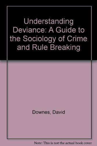 9780198764151: Understanding Deviance: A Guide to the Sociology of Crime and Rule Breaking