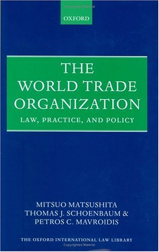 9780198764724: The World Trade Organization: Law, Practice and Policy (Oxford International Law Library)