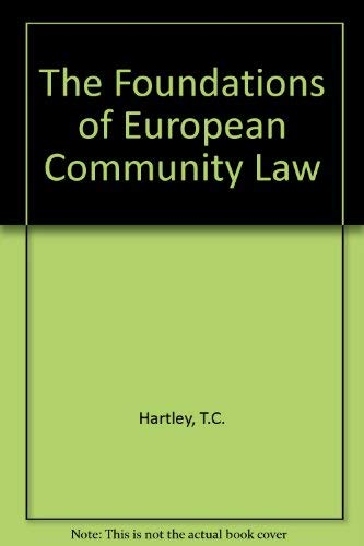 9780198765325: The Foundations of European Community Law: An Introduction to the Constitutional and Administrative Law of the European Community