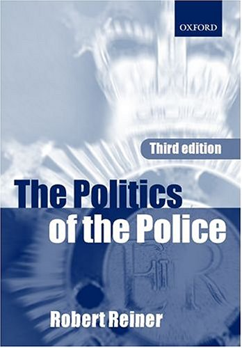 9780198765431: The Politics of the Police