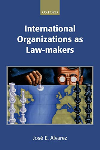 9780198765639: International Organizations As Law-makers (Oxford Monographs in International Law)