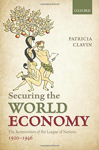 9780198766483: Securing the World Economy: The Reinvention of the League of Nations, 1920-1946