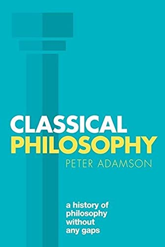 9780198767039: Classical Philosophy: A history of philosophy without any gaps, Volume 1