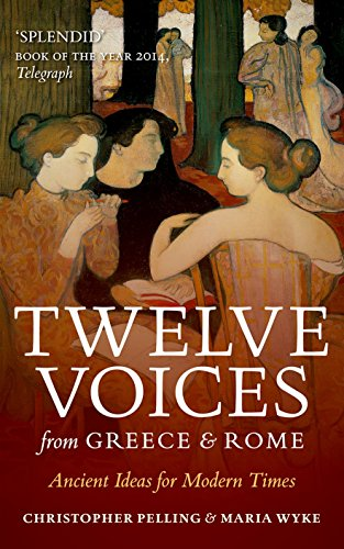 9780198768036: Twelve Voices from Greece and Rome: Ancient Ideas for Modern Times