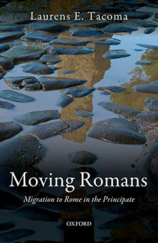 9780198768050: Moving Romans: Migration to Rome in the Principate