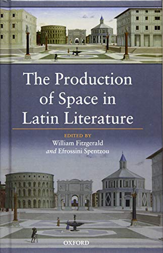 9780198768098: The Production of Space in Latin Literature