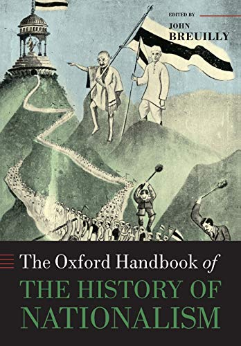 9780198768203: The Oxford Handbook of the History of Nationalism [Lingua inglese]