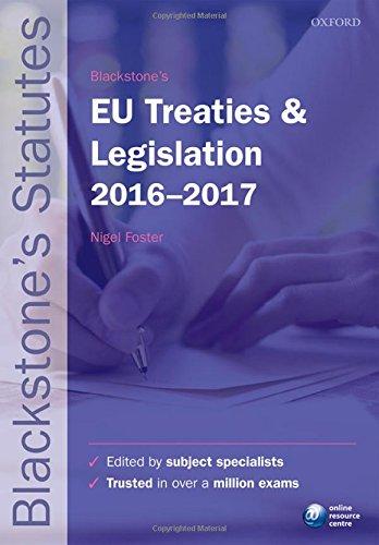 9780198768326: Blackstone's Eu Treaties & Legislation 2016-2017 (Blackstone's Statute)