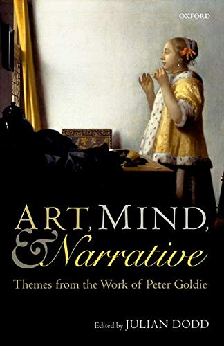 9780198769736: Art, Mind, and Narrative: Themes from the Work of Peter Goldie (Mind Association Occasional)