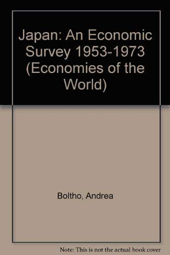 Japan: An Economic Survey, 1953 - 1973.: Boltho, Andrea