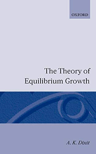 9780198770817: The Theory of Equilibrium Growth