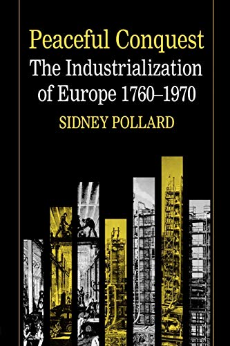 9780198770954: Peaceful Conquest: The Industrialization of Europe 1760-1970