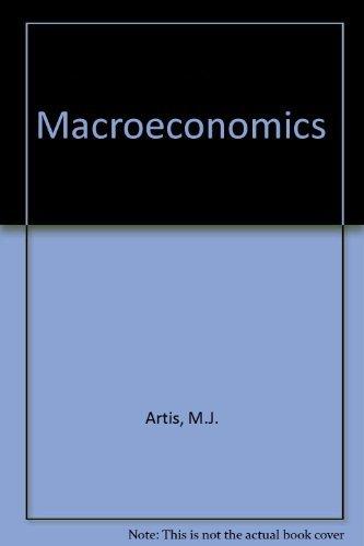 Macroeconomics: Artis, M.J.