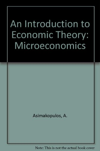 An Introduction to Economic Theory: Microeconomics: Asimakopulos, A.