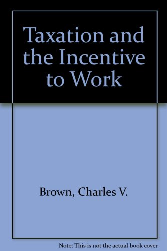 9780198771340: Taxation and the Incentive to Work
