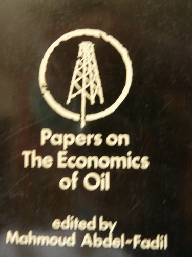Papers on the Economics of Oil a: Abdel-Fadil Mahmoud Editing
