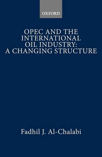 9780198771555: Organization of Petroleum Exporting Countries and the International Oil Industry: A Changing Structure