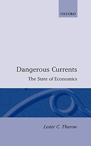 9780198771838: Dangerous Currents (State of Economics)