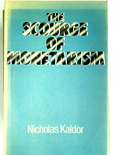 9780198771876: Scourge of Monetarism