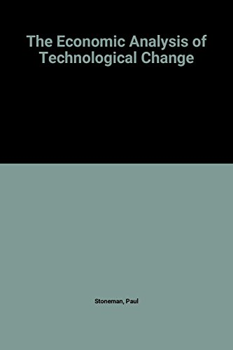 The economic analysis of technological change.: Stoneman, Paul.