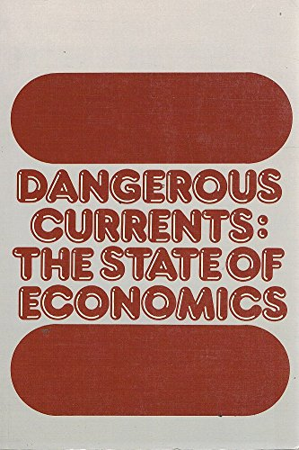 9780198772149: Dangerous Currents: The State of Economics