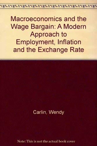 9780198772453: Macroeconomics and the Wage Bargain: A Modern Approach to Employment, Inflation, and the Exchange Rate