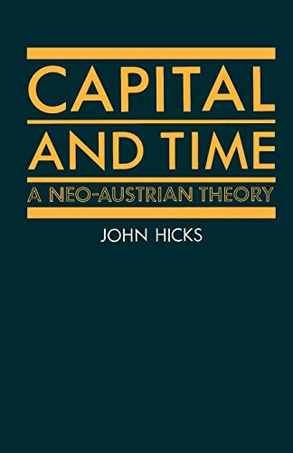 9780198772866: Capital and Time: A Neo-Austrian Theory