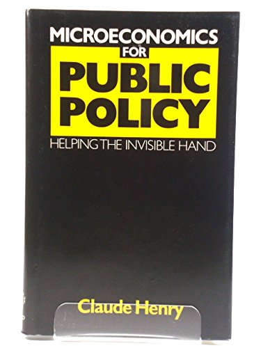 9780198772880: Microeconomics for Public Policy: Helping the Invisible Hand