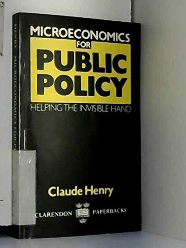 9780198773276: Microeconomics for Public Policy: Helping the Invisible Hand (Clarendon Paperbacks)