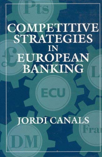 9780198773498: Competitive Strategies in European Banking