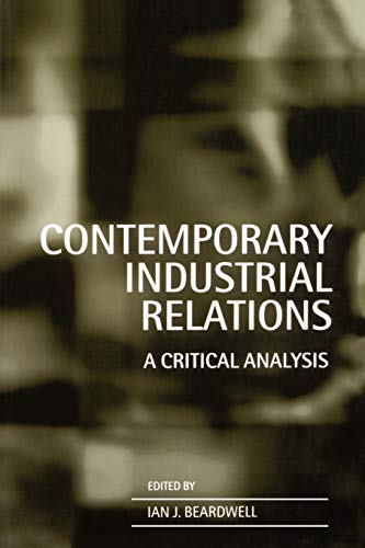 Contemporary Industrial Relations: A Critical Analysis: Beardwell, Ian J. (ed.)
