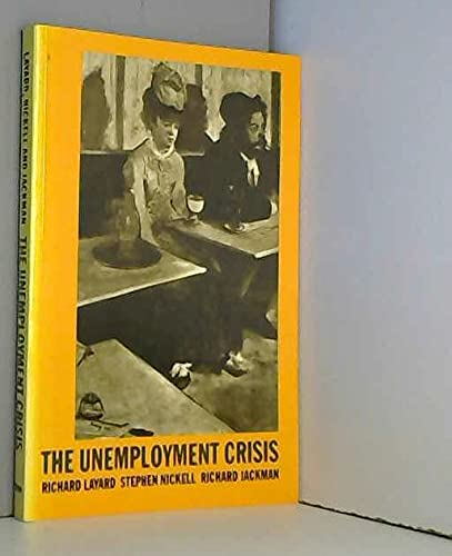 9780198773948: The Unemployment Crisis