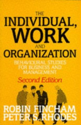 The Individual, Work and Organization: Behavioural Studies: Fincham, Robin;rhodes, Peter