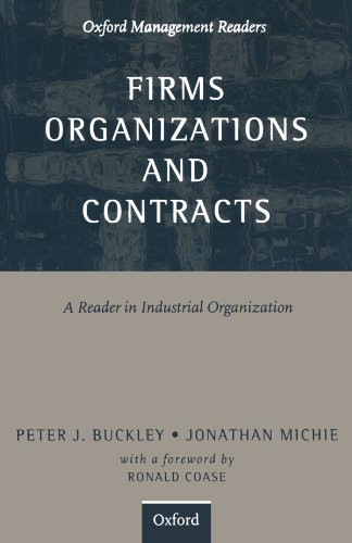 9780198774365: Firms, Organizations and Contracts: A Reader in Industrial Organization (Oxford Management Readers)