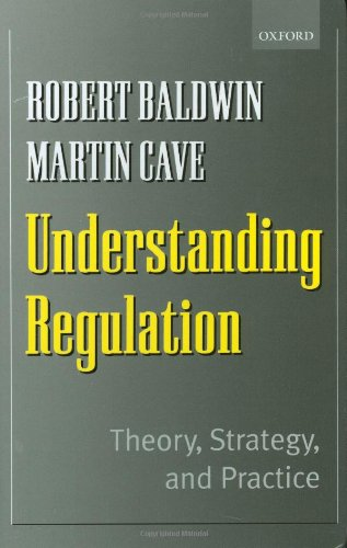 Understanding Regulation: Theory, Strategy and Practice