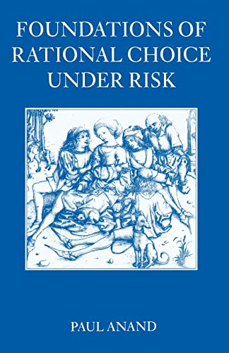 9780198774426: Foundations of Rational Choice Under Risk