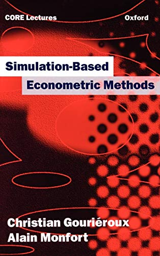 Simulation-Based Econometric Methods (Core Lectures): Christian Gouriéroux; Alain Monfort