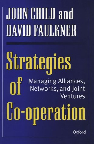 9780198774846: Strategies of Cooperation: Managing Alliances, Networks and Joint Ventures