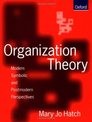 9780198774907: Organization Theory: Modern, Symbolic, and Postmodern Perspectives