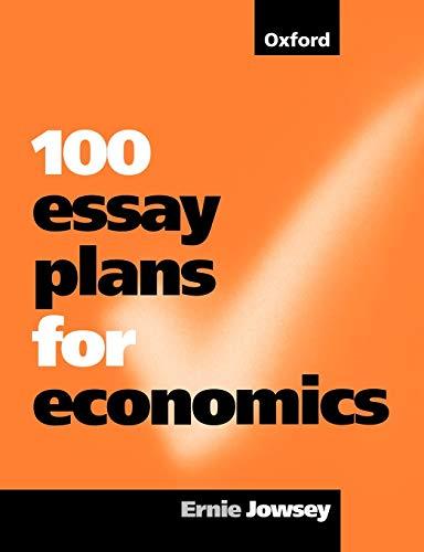 9780198775928: 100 Essay Plans for Economics