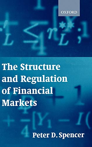 9780198776093: The Structure and Regulation of Financial Markets