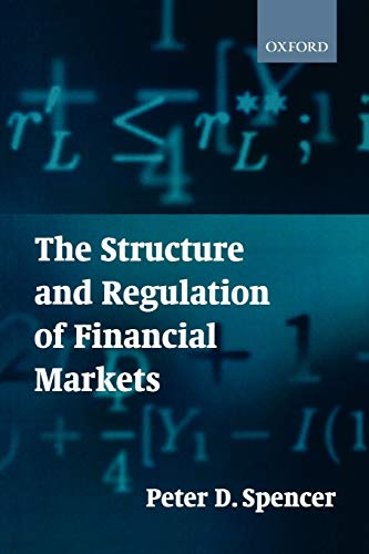 9780198776109: The Structure and Regulation of Financial Markets
