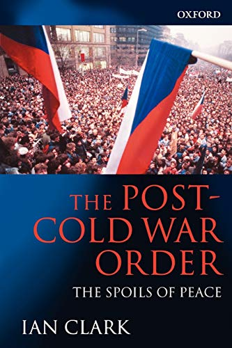 9780198776338: The Post-Cold War Order: The Spoils of Peace